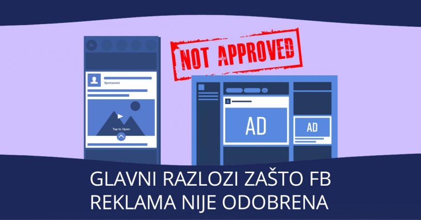 glavni razlozi zasto fb reklama nije odobrena